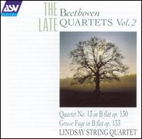 Beethoven: The Late Quartets, Vol. 2 von The Lindsays