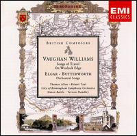 Vaughan Williams: Songs of Travel; Elgar & Butterworth: Orchestral Songs von Ralph Vaughan Williams