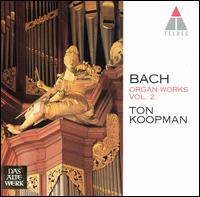 Bach: Organ Works, Vol. 2 von Ton Koopman