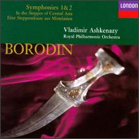 Alexander Borodin: In Central Asia/Symphony No.1in E Flat Major & No.2 in B Minor von Vladimir Ashkenazy