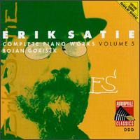 Erik Satie: Complete Piano Works, Volume 5 von Various Artists