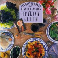 Dinner Classics: The Italian Album von Various Artists