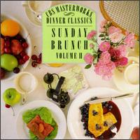 CBS Masterworks Dinner Classics: Sunday Brunch, Volume ll von Various Artists