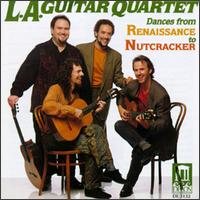 Dances From Renaissance to Nutcracker von Los Angeles Guitar Quartet