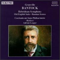 Bantock: Hebridean Symphony/Old English Suite/Russian Scenes von Adrian Leaper