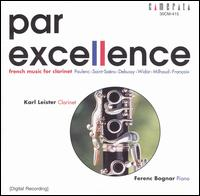 Par Excellence: French Music for Clarinet von Karl Leister