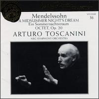 Mendelssohn: Incidental Music To A Midsummer Night's Dream/Octet, Op.20 von Arturo Toscanini