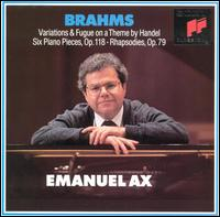 Brahms: Handel Variations/Six Piano Pieces/Two Rhapsodies von Emanuel Ax