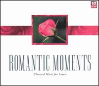 Romantic Moments: Classical Music for Lovers (Box Set) von Various Artists