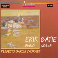 Satie: Piano Works von Perfecto Garcia Chornet