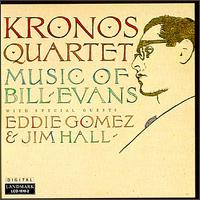 Music of Bill Evans von Kronos Quartet