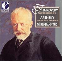 Tchaikovsky: Piano Trio in A Minor, Op. 50; Anton Arensky: Piano Trio No. 1 in D Minor, Op. 32 von The Rembrandt Trio