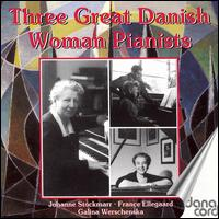 3 Great Danish Woman Pianists von Various Artists