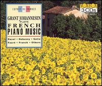 Grant Johannesen plays French Piano Music von Various Artists