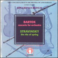 Bartok: Concerto for Orchestra; Stravinsky: The Rite of Spring von Eduard Van Beinum