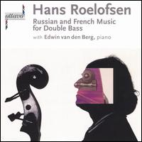 Russian and French Music for Double Bass von Hans Roelofsen