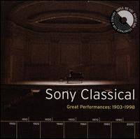 Sony Classical: Great Performances, 1903-1998 von Various Artists