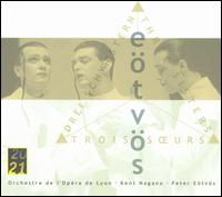 Peter Eötvös: Three Sisters von Various Artists