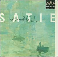 Satie: Popular Piano Works von Aldo Ciccolini
