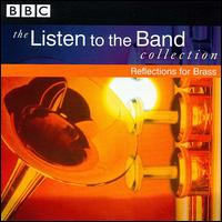 The Listen to the Band Collection: Reflections for Brass von Various Artists