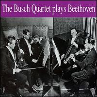 The Busch Quartet Plays Beethoven von Busch String Quartet