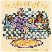 Lifestyles Music for Taking a Relaxing Bath von Various Artists