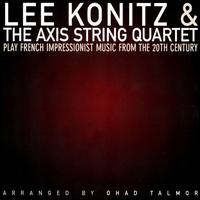 Play French Impressionist Music from the Turn of the Twentieth Century von Lee Konitz