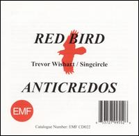 Trevor Wishart: Red Bird; Anticredos von Trevor Wishart