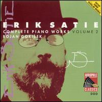 Satie: Complete Piano Works, Vol. 2 von Bojan Gorisek