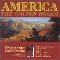 America: The Golden Dream von St. John's Cathedral Choir and Orchestra