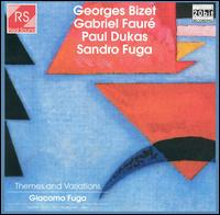 Georges Bizet, Gabriel Fauré, Paul Dukas, Sandro Fuga: Themes and Variations von Various Artists