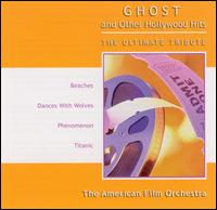 Ghost and Other Hollywood Hits von American Film Orchestra