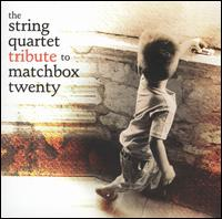 The String Quartet Tribute to Matchbox Twenty von Vitamin String Quartet