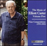 The Music of Elliott Carter, Vol. 5: Nine Compositions (1994-2002) von Elliott Carter