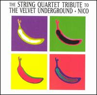 The String Quartet Tribute to the Velvet Underground + Nico von Various Artists
