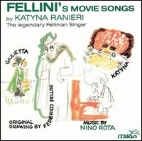 Fellini's Movie Songs von Katyna Ranieri