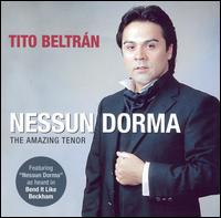 Nessun Dorma: The Amazing Tenor von Tito Beltrán