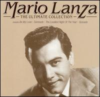 Mario Lanza: The Ultimate Collection von Mario Lanza
