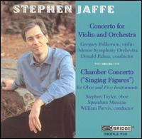 Stephen Jaffe: Concerto for Violin and Orchestra; Chamber Concerto von Various Artists