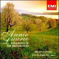 Annie Laurie: Folksongs of the British Isles von King's Singers