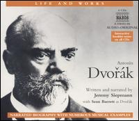 The Life and Works of Antonín Dvorák, Narration with Musical Excerpts von Jeremy Siepmann