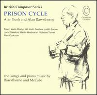 Prison Cycle: Music by Bush, Rawsthorne and McCabe von Various Artists