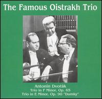 "Antonin Dvorák: Trio in F minor, Op. 65; Trio in E minor, Op. 90 ""Dumky"" von Oistrakh Trio"
