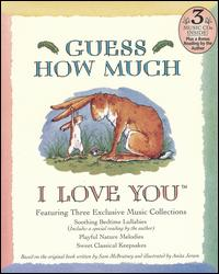 Guess How Much I Love You (Soothing Bedtime Lullabies; Playful Nature Melodies; Sweet Classical Keepsakes) von Various Artists