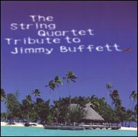 The String Quartet Tribute to Jimmy Buffett von Various Artists