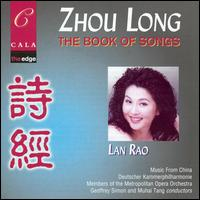 Zhou Long: The Book of Songs von Rao Lan