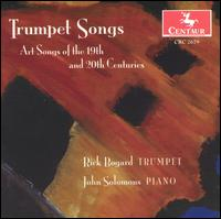 Trumpet Songs: Art Songs of the 19th and 20th Centuries von Rick Bogard