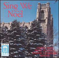 Sing We Noel: Choral Music From Saint John's Episcopal Cathedral, Denver von St. John's Episcopal Cathedral Choir