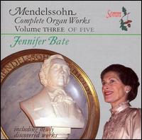 Mendelssohn: Complete Organ Works, Vol. 3 of 5 von Jennifer Bate