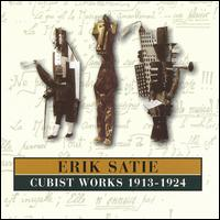 Satie: Cubist Works, 1913-1924 von Erik Satie